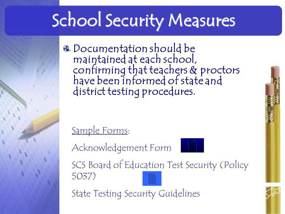 Documentation should be maintained at each school, confirming that teachers & proctors have been informed of state and district testing procedures. Sc