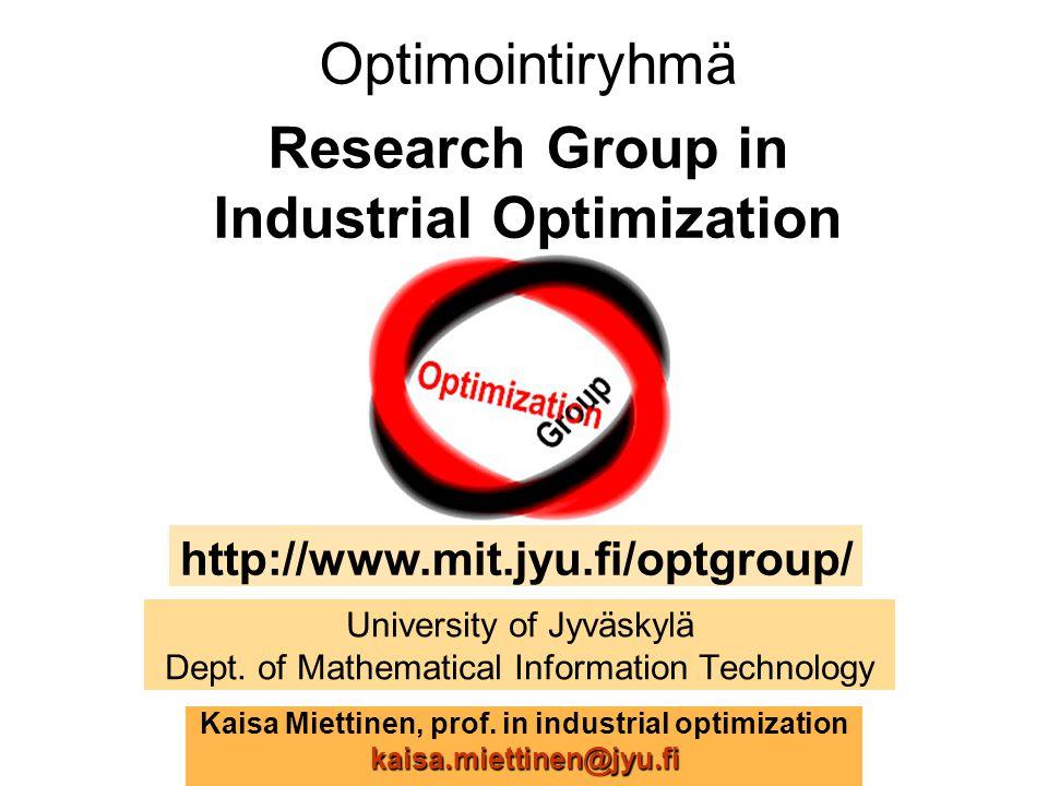 University of Jyväskylä Dept. of Mathematical Information Technology Kaisa Miettinen, prof. in industrial optimizationkaisa.miettinen@jyu.fi Optimoint