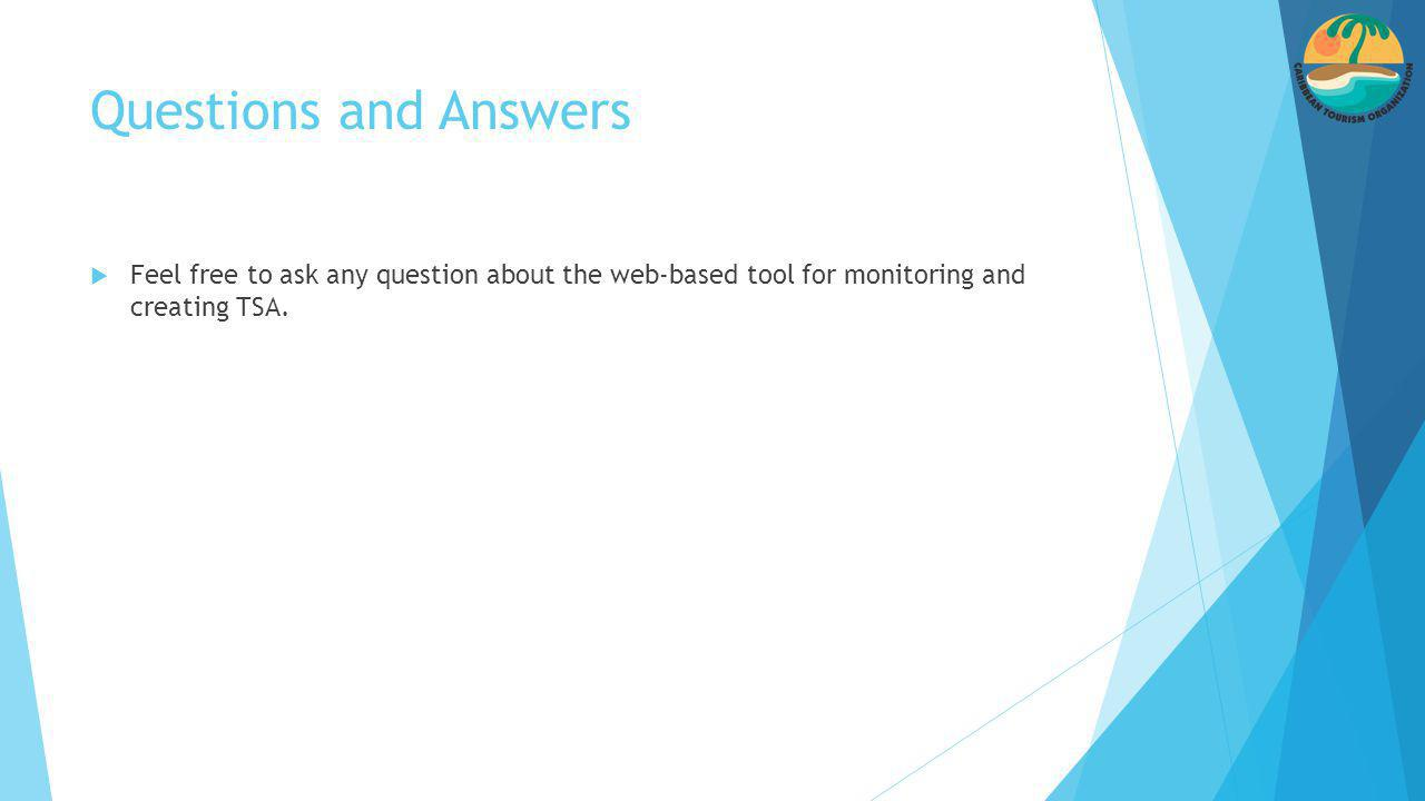 Questions and Answers  Feel free to ask any question about the web-based tool for monitoring and creating TSA.