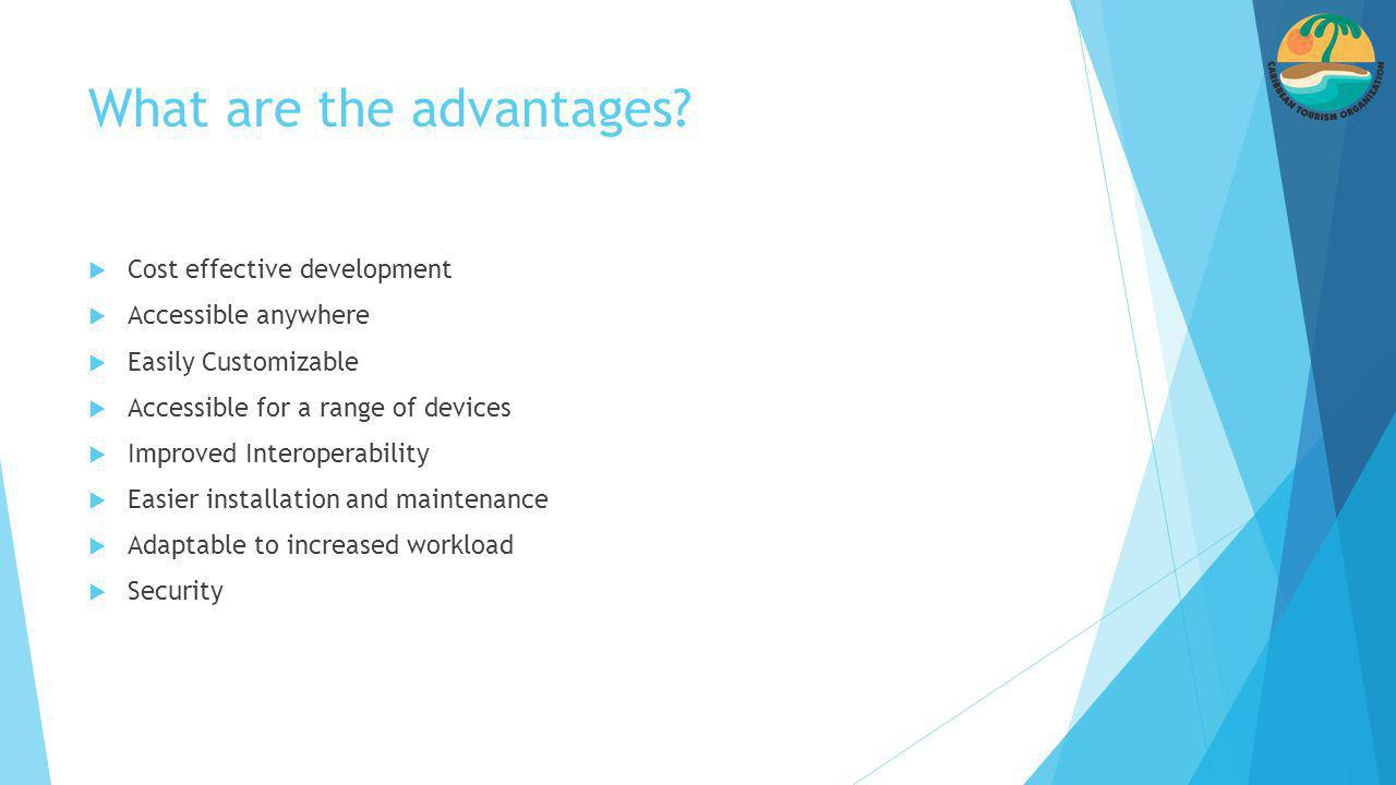 What are the advantages.