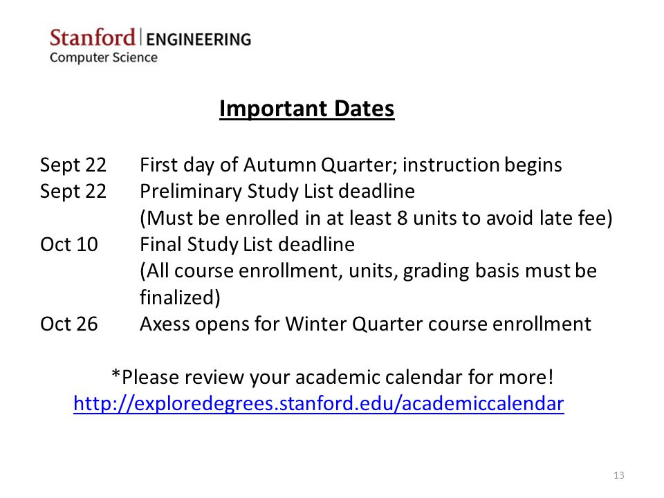 Sept 22First day of Autumn Quarter; instruction begins Sept 22Preliminary Study List deadline (Must be enrolled in at least 8 units to avoid late fee)