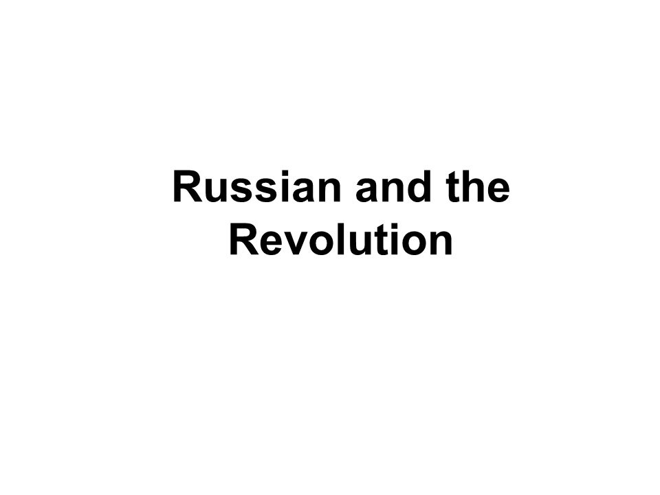 Russian and the Revolution