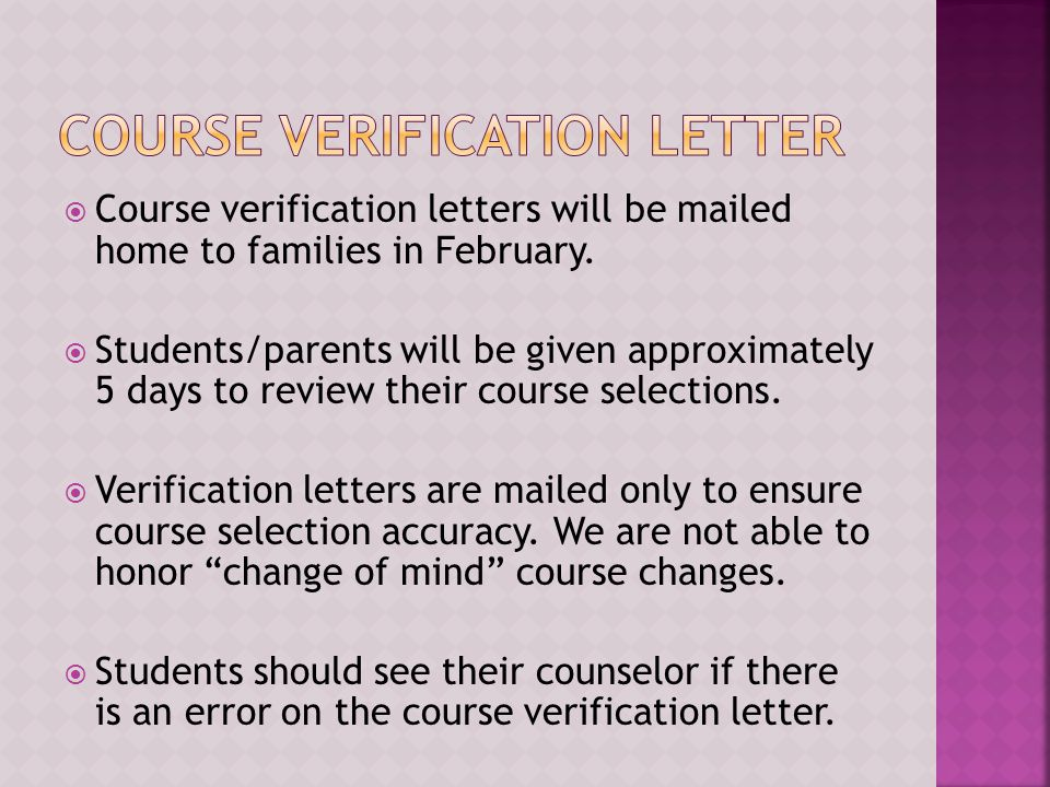  Course verification letters will be mailed home to families in February.