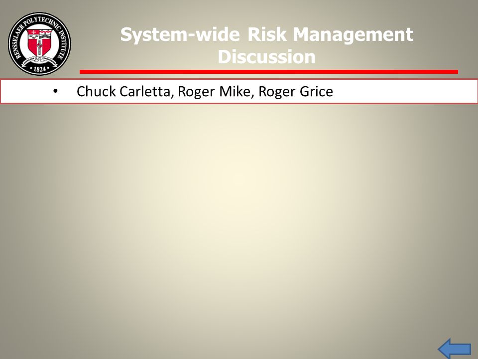 Chuck Carletta, Roger Mike, Roger Grice System-wide Risk Management Discussion
