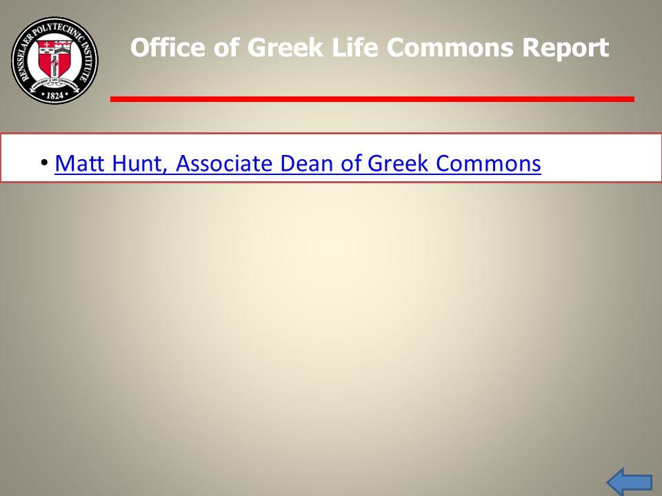 Matt Hunt, Associate Dean of Greek Commons Office of Greek Life Commons Report