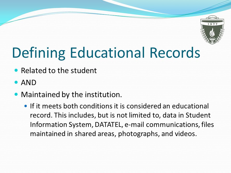 Defining Educational Records Related to the student AND Maintained by the institution.