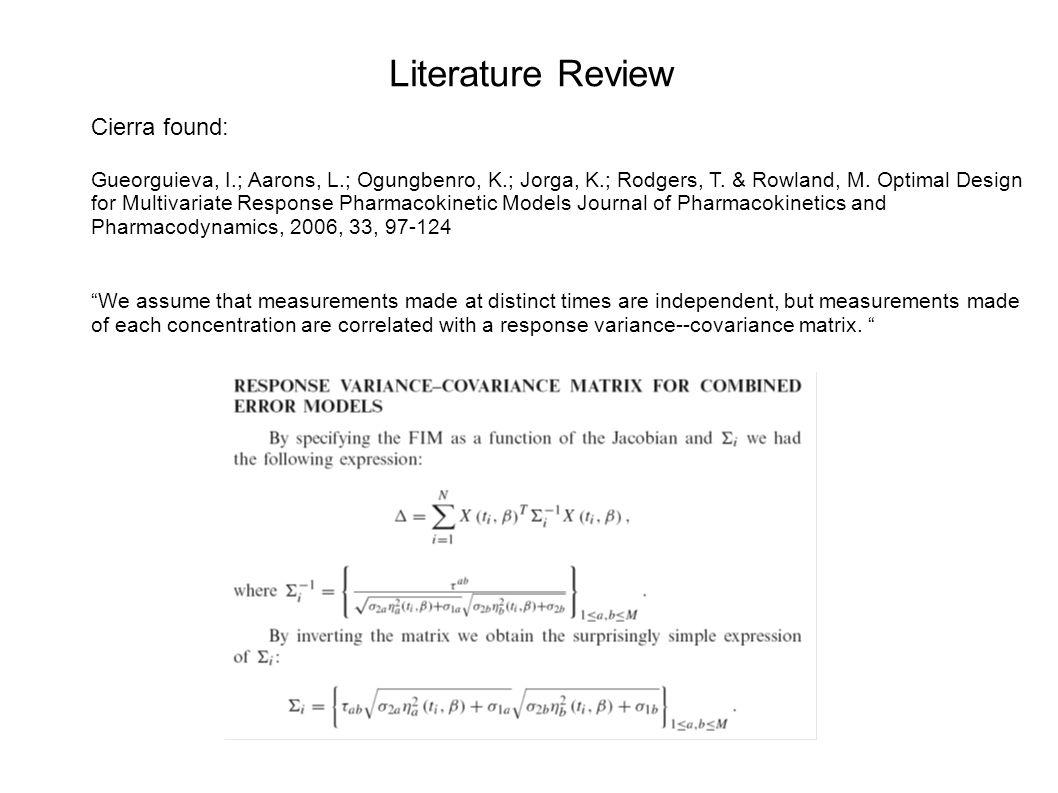 Literature Review Cierra found: Gueorguieva, I.; Aarons, L.; Ogungbenro, K.; Jorga, K.; Rodgers, T.