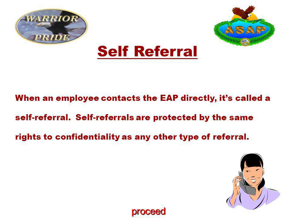 Peer Referral When an employee contacts the EAP at the request of a friend, co-worker or family member, it's call a peer referral.