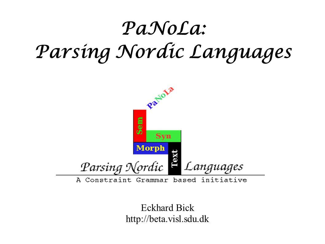 PaNoLa: Parsing Nordic Languages Eckhard Bick http://beta.visl.sdu.dk