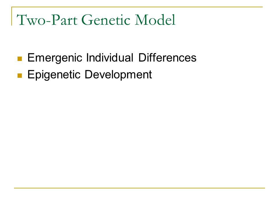 Two-Part Genetic Model Emergenic Individual Differences Epigenetic Development