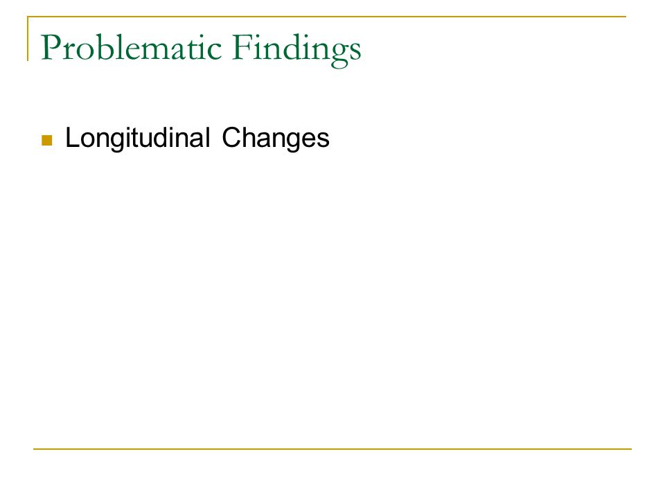 Problematic Findings Longitudinal Changes