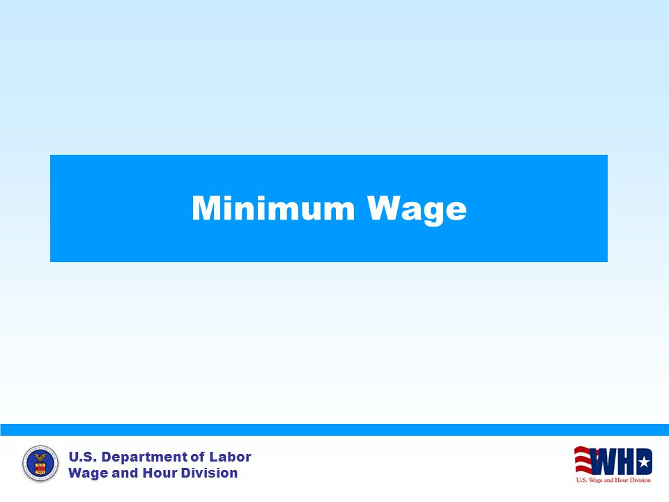 U.S. Department of Labor Wage and Hour Division Minimum Wage