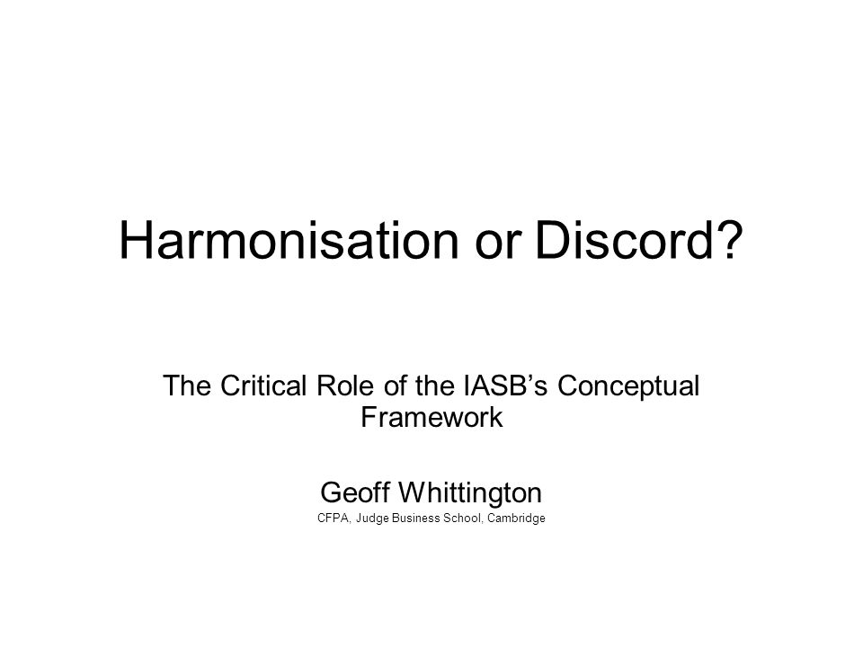 Harmonisation or Discord.