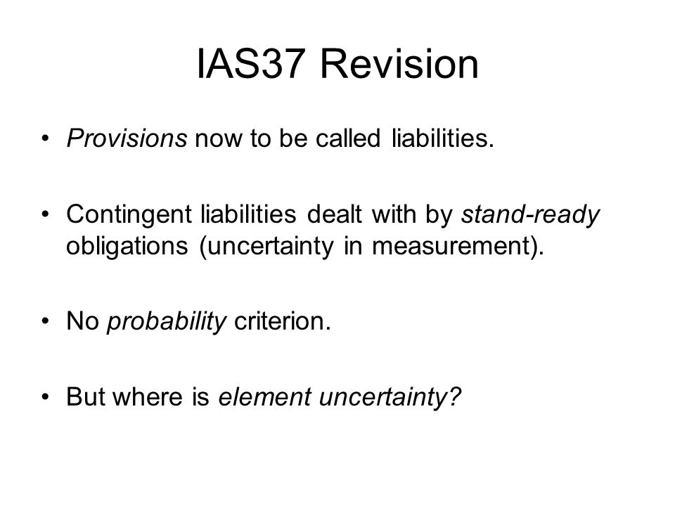 IAS37 Revision Provisions now to be called liabilities.