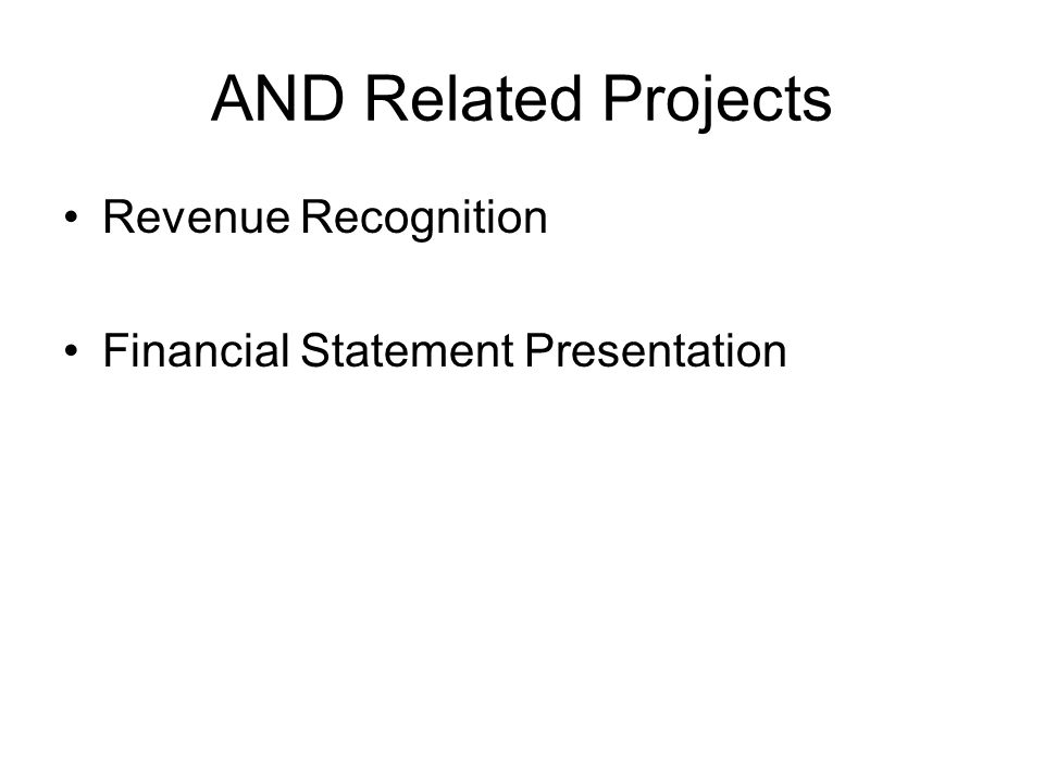 AND Related Projects Revenue Recognition Financial Statement Presentation