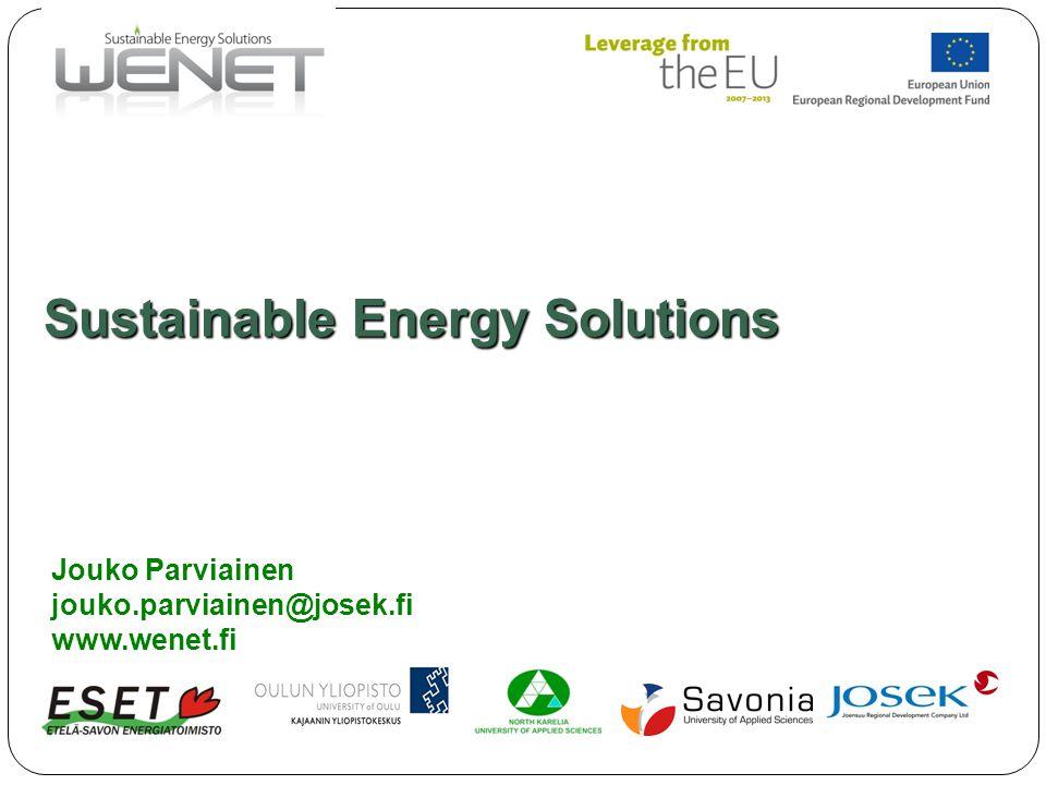Sustainable Energy Solutions Jouko Parviainen jouko.parviainen@josek.fi www.wenet.fi