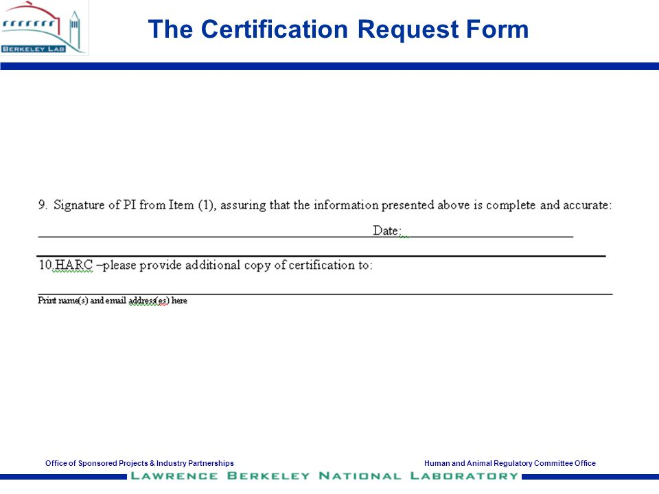 Office of Sponsored Projects & Industry PartnershipsHuman and Animal Regulatory Committee Office The Certification Request Form