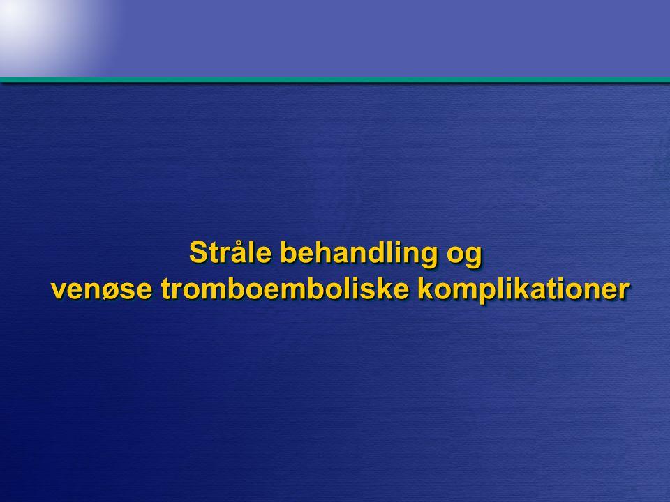 Stråle behandling og venøse tromboemboliske komplikationer