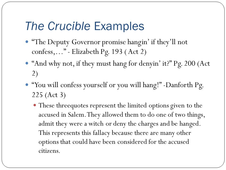 The Crucible Examples …a person is either with this court or against it, there be no road in between. -Danforth Pg.
