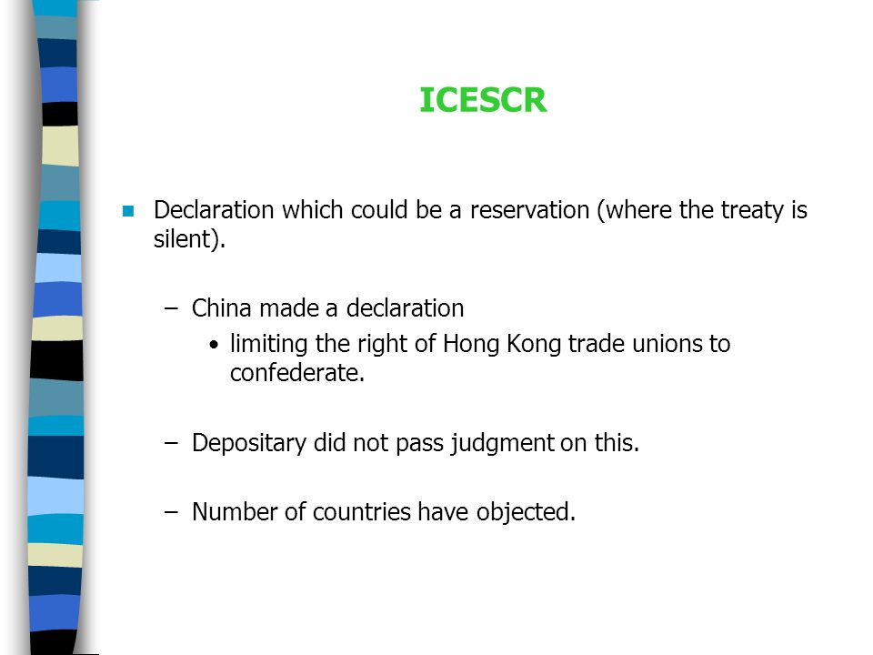 ICESCR Declaration which could be a reservation (where the treaty is silent).