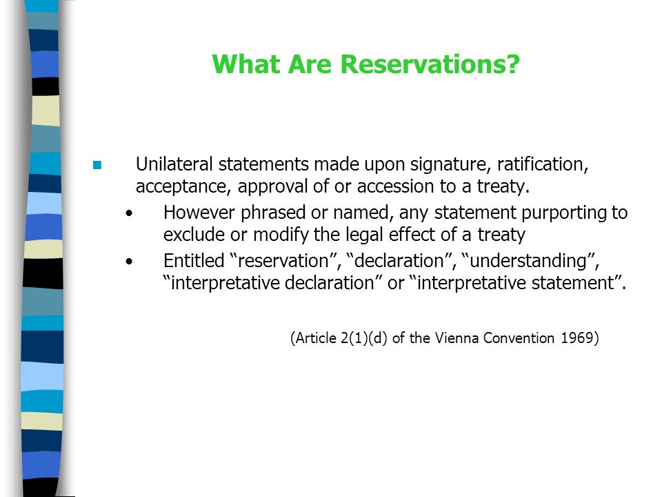 Optional and Mandatory Declarations Treaties may provide for States to make optional and/or mandatory declarations.