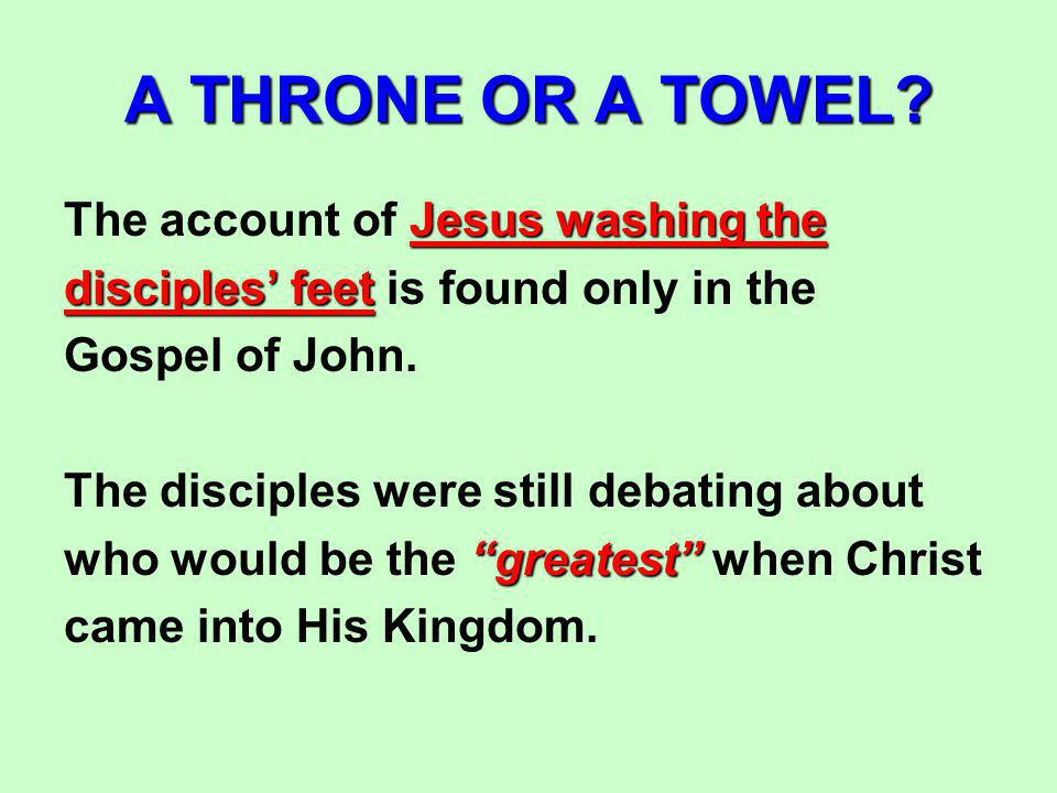 A THRONE OR A TOWEL.