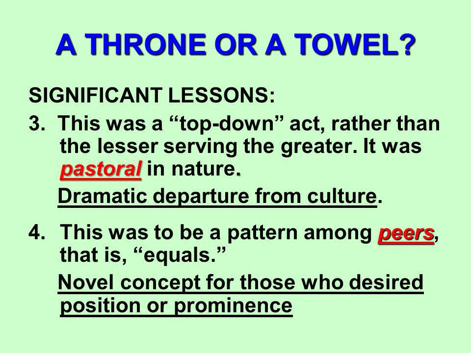 A THRONE OR A TOWEL. SIGNIFICANT LESSONS: pastoral.