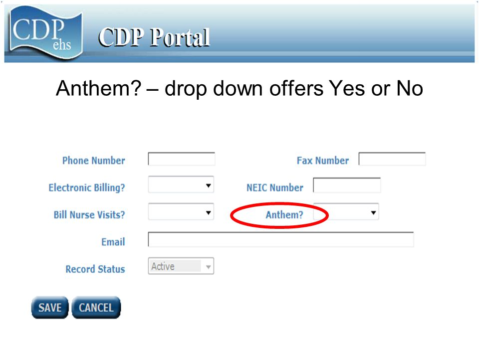 Anthem? – drop down offers Yes or No