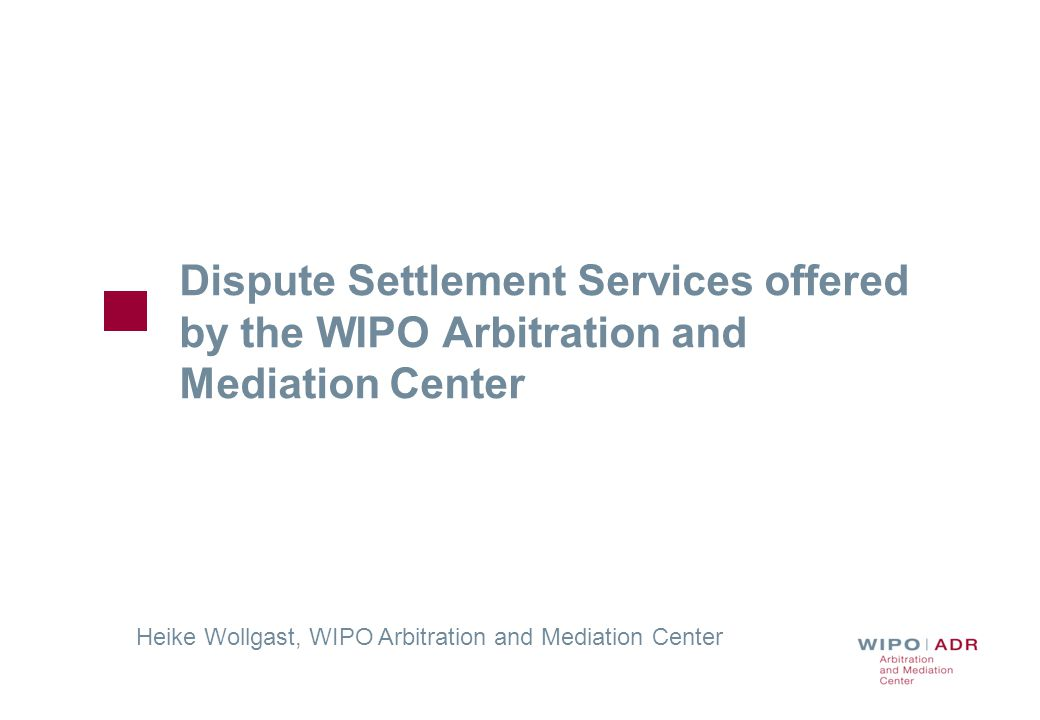 2 WIPO Arbitration and Mediation Center Offices in Geneva and Singapore International dispute resolution service provider Specialized in IP and related commercial disputes Not-for-profit Commitment to time and cost effective conduct of cases Procedural guidance, training programs