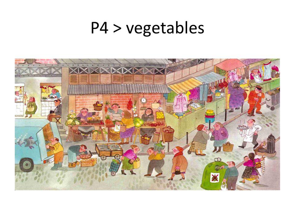 P4 > vegetables