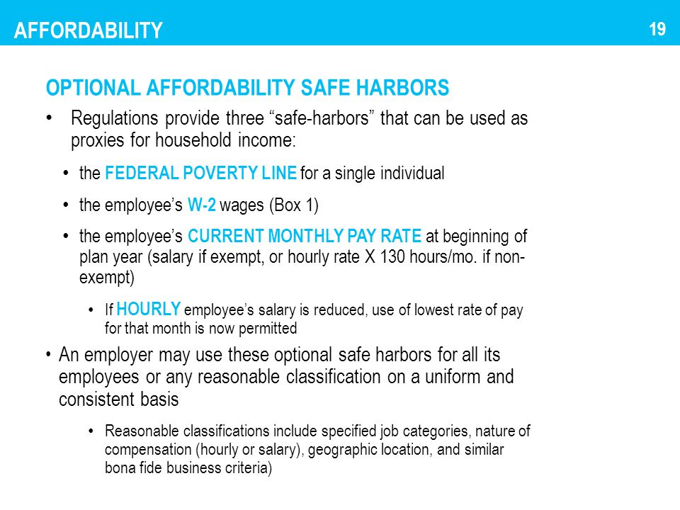 "AFFORDABILITY OPTIONAL AFFORDABILITY SAFE HARBORS Regulations provide three ""safe-harbors"" that can be used as proxies for household income: the FEDER"