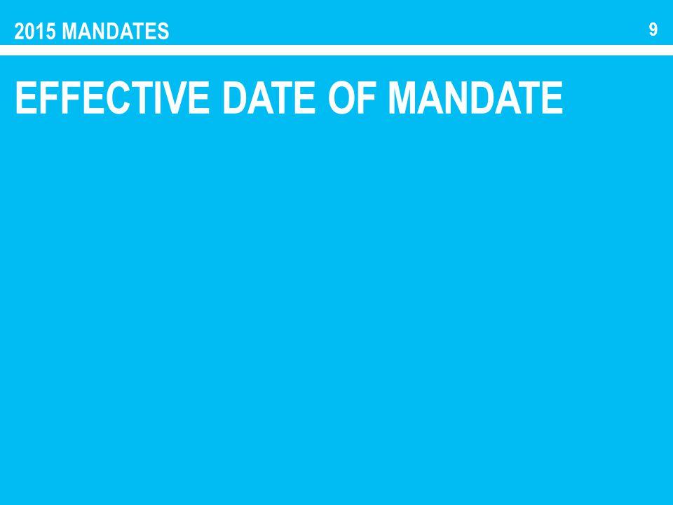 2015 MANDATES EFFECTIVE DATE OF MANDATE 9