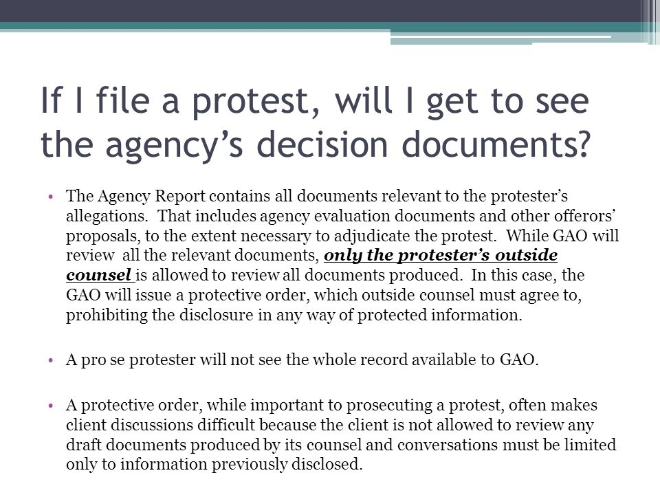If I file a protest, will I get to see the agency's decision documents? The Agency Report contains all documents relevant to the protester's allegatio