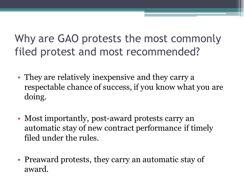 Why are GAO protests the most commonly filed protest and most recommended? They are relatively inexpensive and they carry a respectable chance of succ