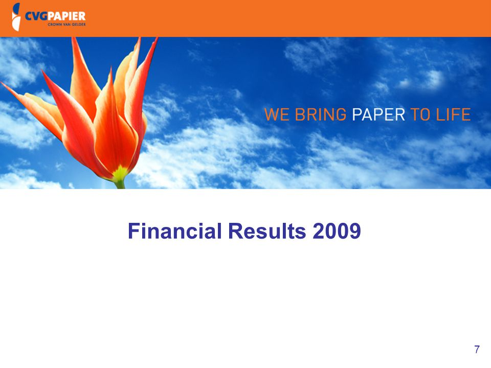 7 1. Intro & doelstellingen Financial Results 2009