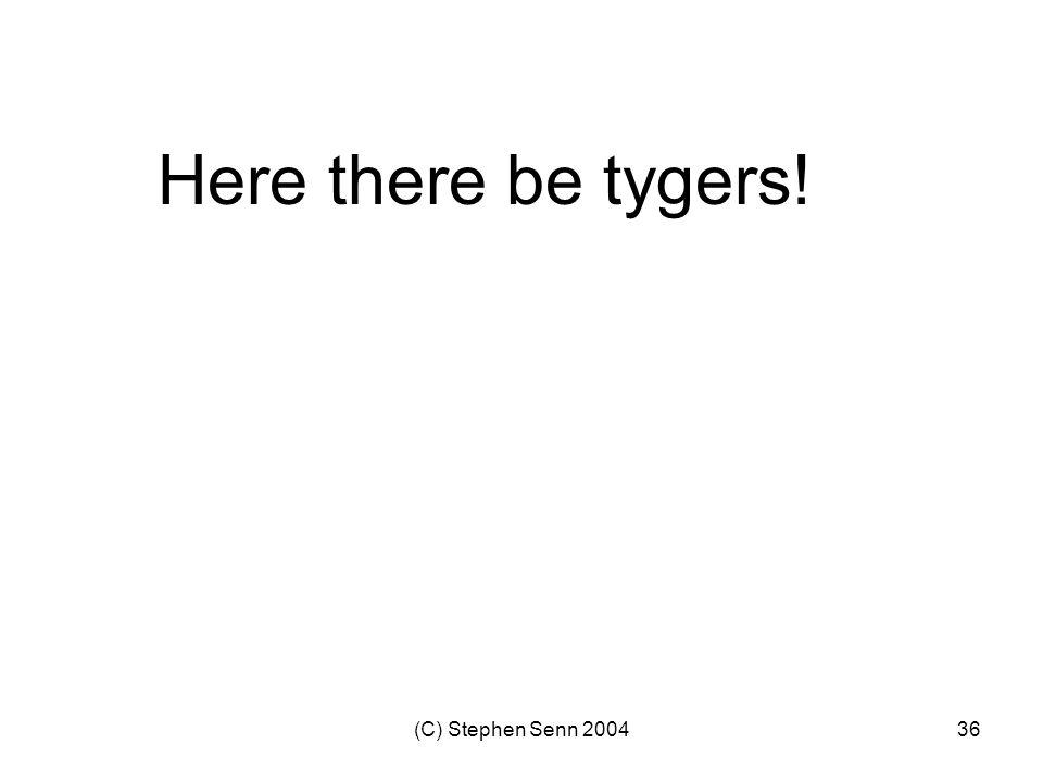 (C) Stephen Senn 200436 Here there be tygers!