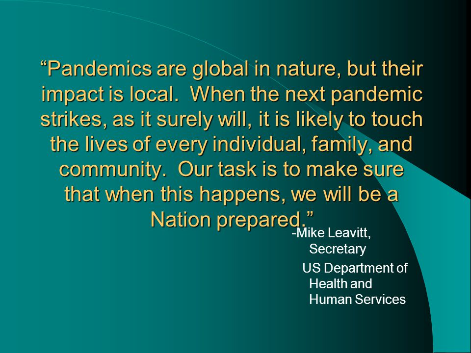 Pandemics are global in nature, but their impact is local.