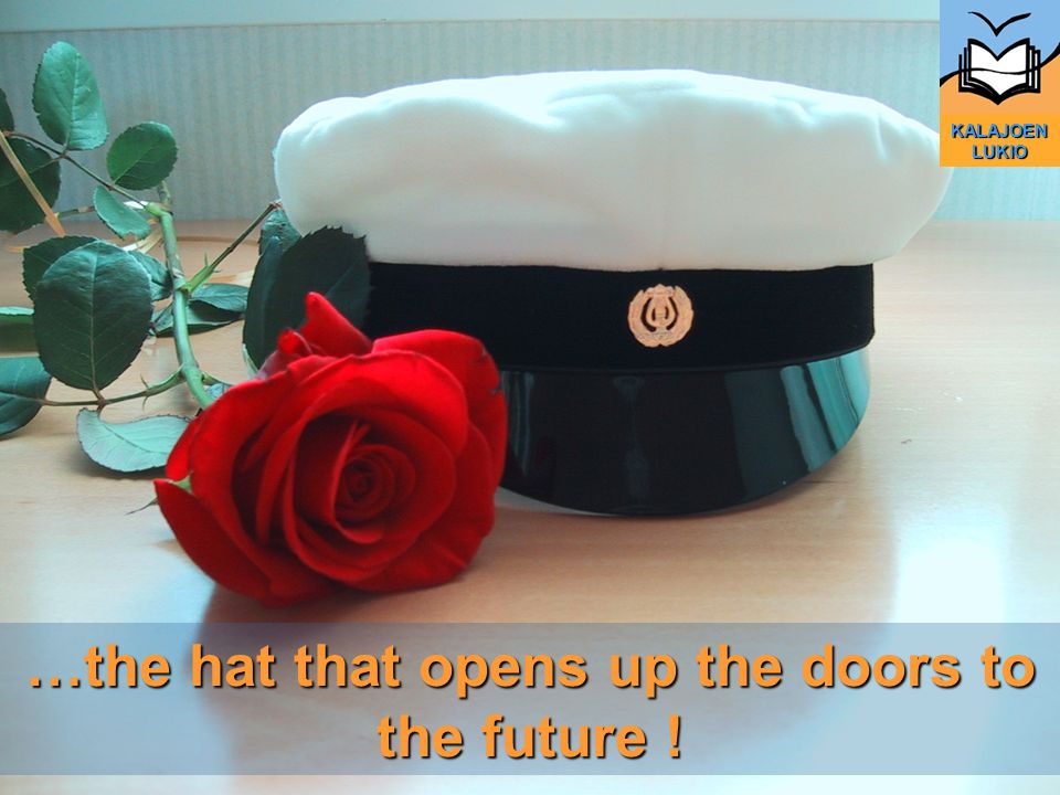 KALAJOEN LUKIO …the hat that opens up the doors to the future !