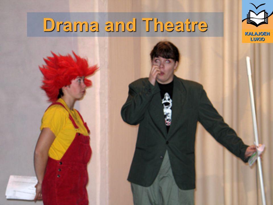 Drama and Theatre KALAJOEN LUKIO