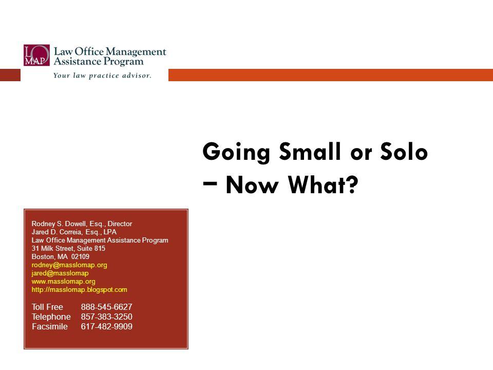 Rodney S. Dowell, Esq., Director Jared D. Correia, Esq., LPA Law Office Management Assistance Program 31 Milk Street, Suite 815 Boston, MA 02109 rodne