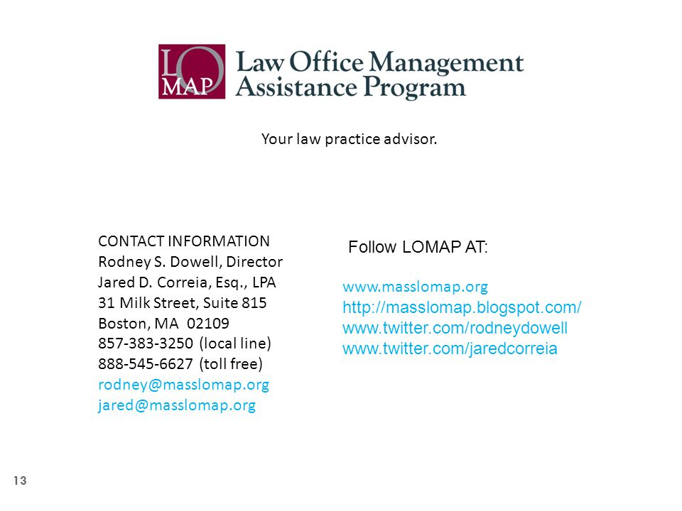 13 Your law practice advisor. CONTACT INFORMATION Rodney S.