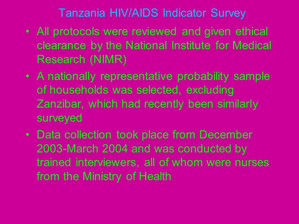 Tanzania HIV/AIDS Indicator Survey All protocols were reviewed and given ethical clearance by the National Institute for Medical Research (NIMR) A nat