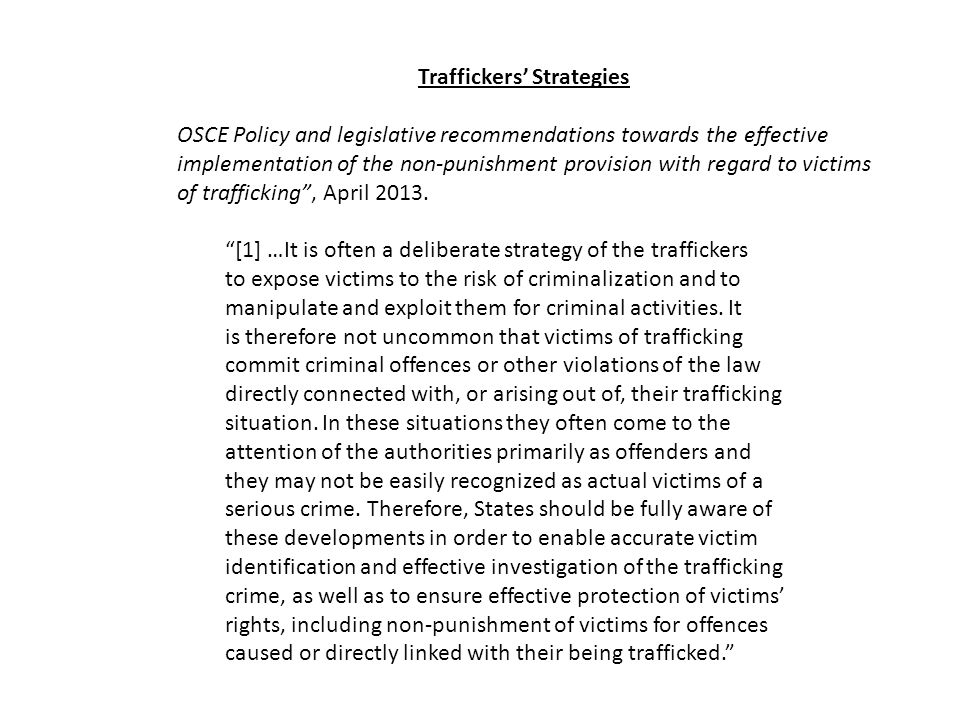 Traffickers' Strategies OSCE Policy and legislative recommendations towards the effective implementation of the non-punishment provision with regard t