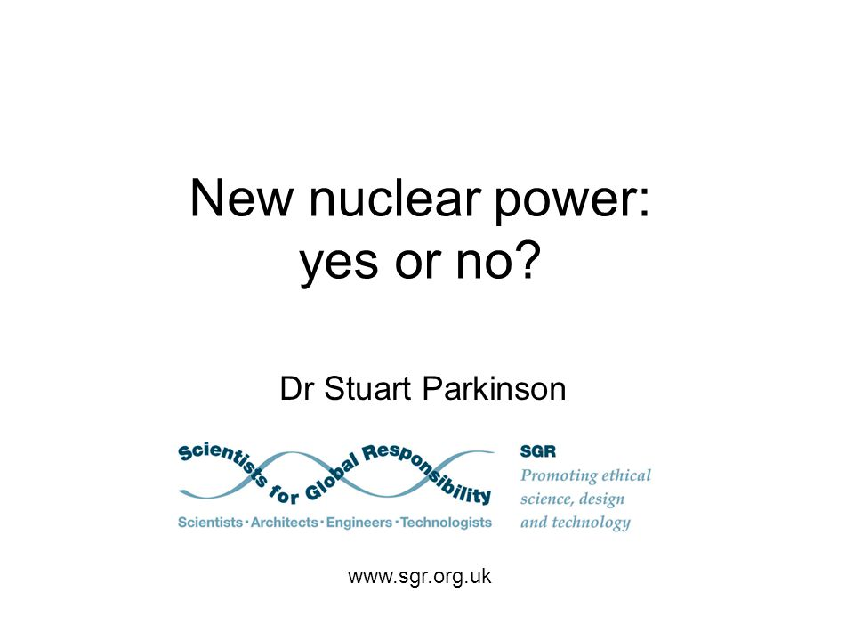 Context Nuclear power currently provides: –4% of UK final energy consumption –2.5% of global final energy consumption –i.e.