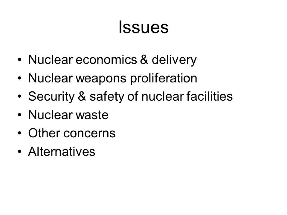 Nuclear economics Cost profile unusual –very large up-front costs –large back-end costs (for decommissioning/waste) –very long timescale →makes economic assessments much more unreliable Potential reactor types not yet built anywhere in world Concerns of government advisors: –'not enough reliable, independent and up-to-date information' –concern about 'appraisal optimism'