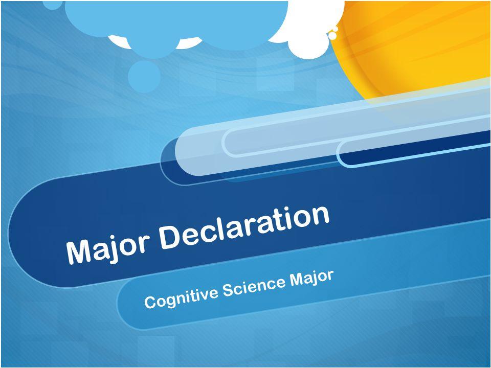 Major Declaration Cognitive Science Major
