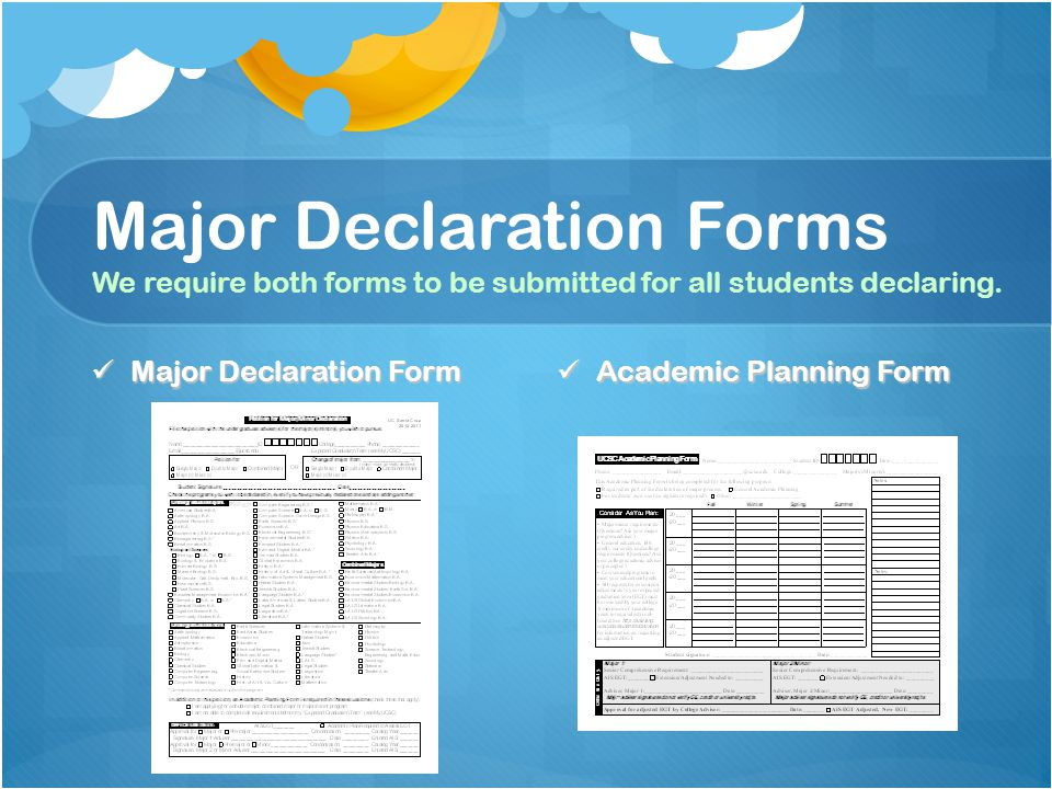 Major Declaration Forms We require both forms to be submitted for all students declaring.