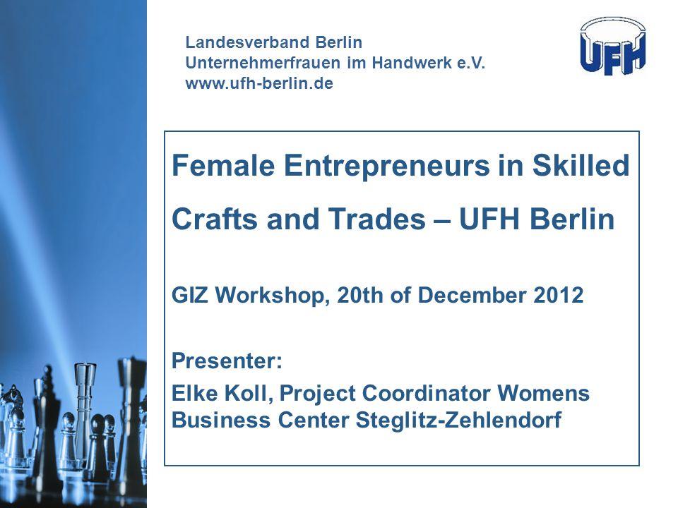 www.ufh-berlin.de Landesverband Berlin Unternehmerfrauen im Handwerk e.V.