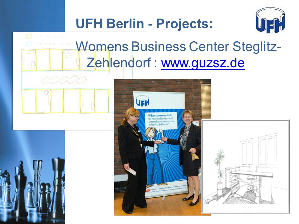 www.ufh-berlin.de UFH Berlin - Projects: Womens Business Center Steglitz- Zehlendorf : www.guzsz.dewww.guzsz.de 7