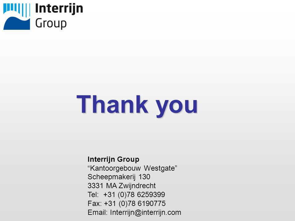 Thank you Interrijn Group Kantoorgebouw Westgate Scheepmakerij 130 3331 MA Zwijndrecht Tel: +31 (0)78 6259399 Fax: +31 (0)78 6190775 Email: Interrijn@interrijn.com